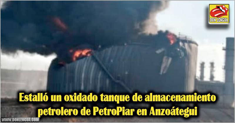 Estalló un oxidado tanque de almacenamiento petrolero de PetroPiar en Anzoátegui