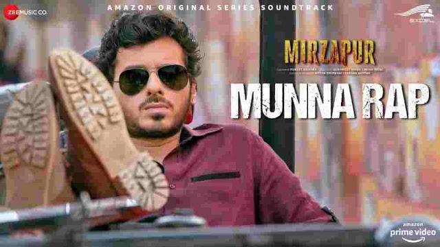 Munna Rap Lyrics in English :- Anand Bhaskar   Mirzapur