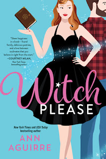 Witch Please (Fix-It Witches #1) by Ann Aguirre