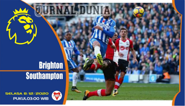 Prediksi Brighton Hove Albion Vs Southampton, Selasa 08 Desember 2020 Pukul 03.00 WIB @ Mola TV