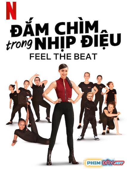 Đắm Chìm Trong Nhịp Điệu - Feel the Beat (2020)
