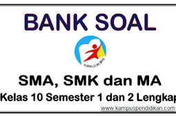 Download Soal SMA SMK dan MA Kelas 10 Semester 1 dan 2 Lengkap