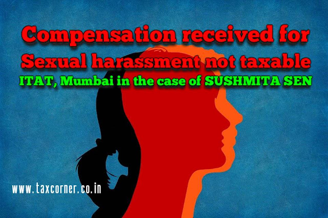 compensation-received-for-sexual-harassment-not-taxable-itat
