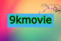 9Kmovie - Download & Watch Latest HD Movies