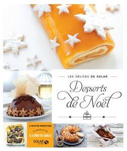 Télécharger Livre Gratuit Desserts de Noël - Les délices de Solar pdf