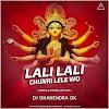 LALI LALI CHUNARI LE LE WO ( BENJO & DHUMAL RHYTHM) - DJ DHANENDRA DK