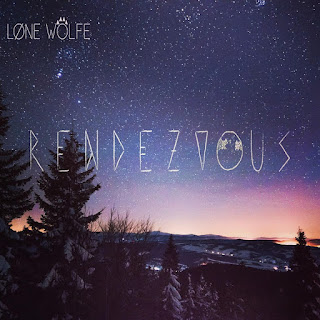 New Music: Lone Wolfe – Rendezvous