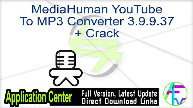 MediaHuman YouTube To MP3 Converter 3.9.9.37 + Crack