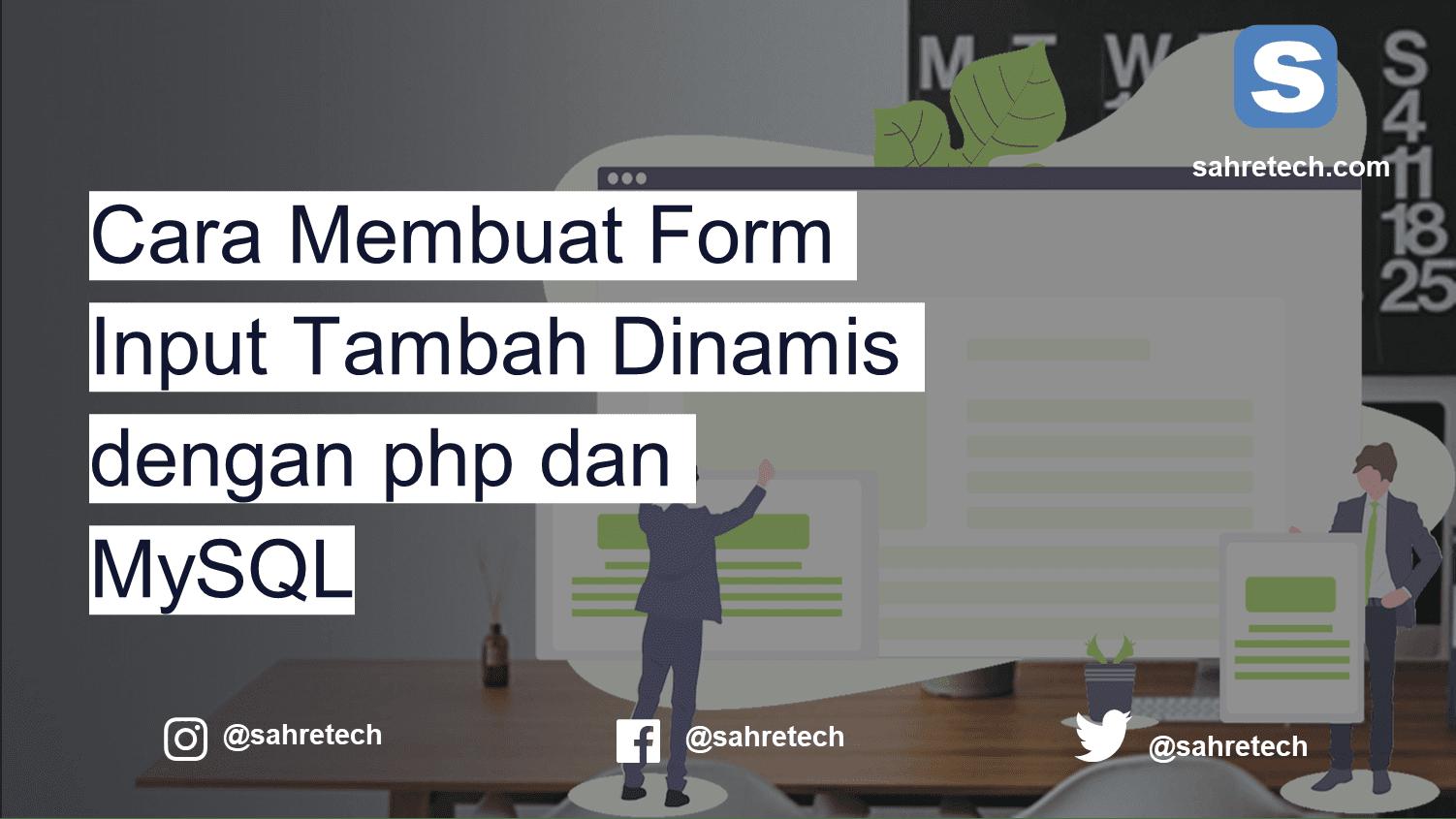 Cara Membuat Form Input Add More/Tambah Dinamis dengan php dan MySQL