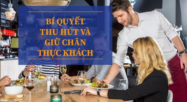 Tuyệt chiêu thu hút và giữ chân khách hàng cho nhà hàng quán ăn