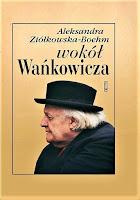 Aleksandra Ziółkowska-Boehm - Wokół Wańkowicza