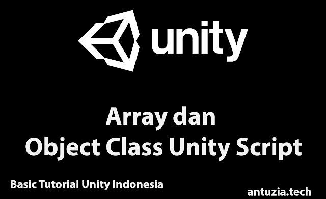Basic Tutorial Unity Indonesia   Mengenal Array dan Object Class Unity Script