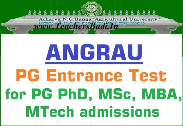 ANGRAU,PG Entrance test 2017,PG PhD,MSc,MBA,MTech admissions 2017