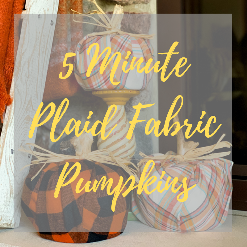 5 Minute Plaid Fabric Pumpkin Tutorial
