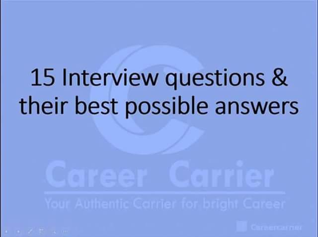 15 Interview Questions And Their Best Possible Answers / THE JOB - Best Interview Answers