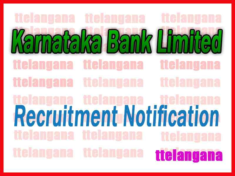 Karnataka Bank Limited Recruitment Notification