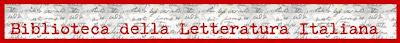 La biblioteca digitale della letteratura italiana>>>Dal sito web www.letteraturaitaliana.net/