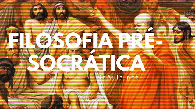 Filosofia: Conheça a Filosofia pré-socrática