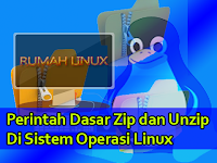 Perintah Dasar Zip dan Unzip di Sistem Operasi Linux