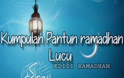 Pantun Ramadhan Terbaru 2020/1441 H : Lucu, Menghibur, Nagakak dan Bijak