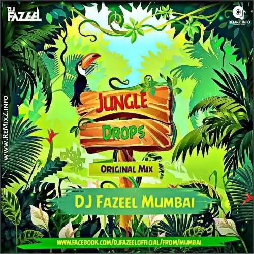 Jungle Drops (Original Mix) DJ Fazeel Mumbai