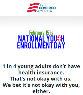 February 15, 2014 Youth Enrollment Day promotion - Source: http://www.getcoveredamerica.org/ready-national-youth-enrollment-day/