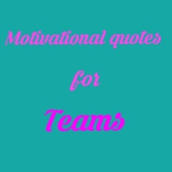 Motivational quotes for team