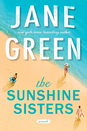 Jane Green, The Sunshine Sisters, fiction, novels, beach reads, reading, amreading, goodreads, Amazon,