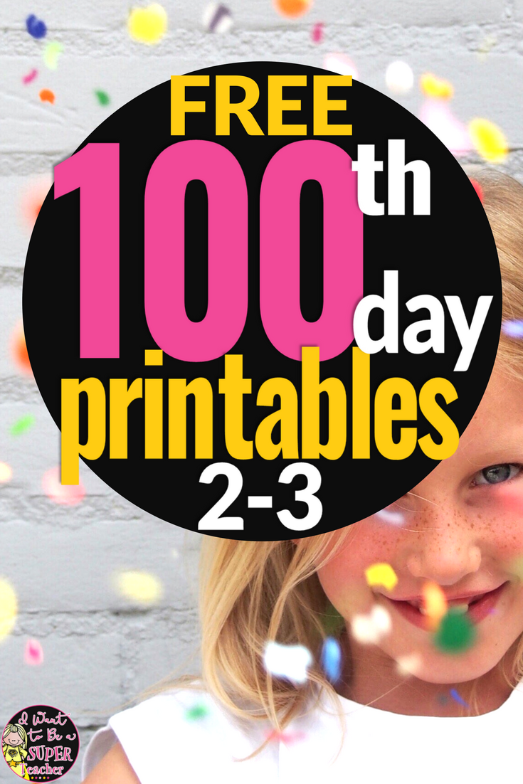 Get Ready For The 100th Day With {free} Fun Printables I