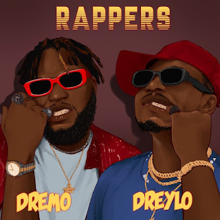 [MUSIC] Dreylo ft Dremo - Rappers