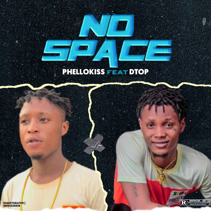 [MUSIC] Phellokiss Ft Dtop - No Space