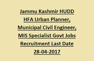 Jammu Kashmir HUDD HFA Urban Planner, Municipal Civil Engineer, MIS Specialist Govt Jobs Recruitment Last Date 28-04-2017