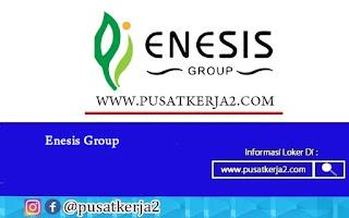 Lowongan Kerja Jakarta SMA SMK D3 S1 Enesis Group Juli 2020
