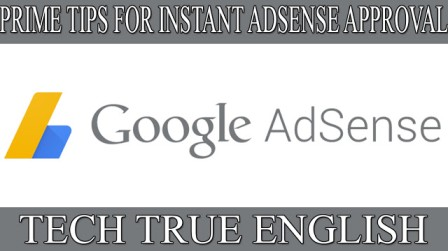 Prime Tips For Instant and Quick Adsense Approval For Website in 2020