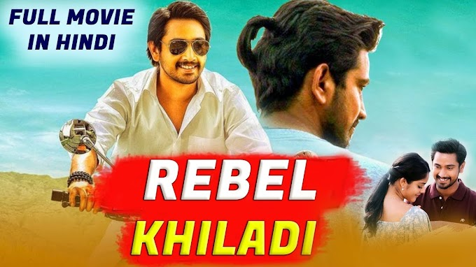 Download Rebel Khiladi (Lover) 2020 Hindi Dubbed HDRip New South Indian Hindi Dubbed Movies