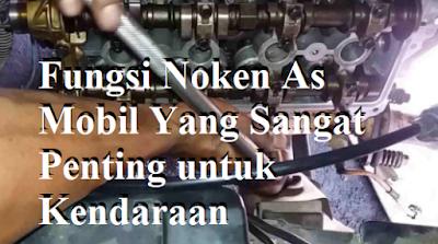 Fungsi Noken As Mobil Yang Sangat Penting untuk Kendaraan