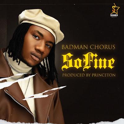 "Badman Chorus – ""So Fine"" (Prod. Princeton)"