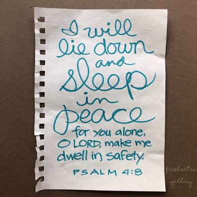 In peace I will lie down and sleep, for you alone, Lord, make me dwell in safety. Psalm 4:8