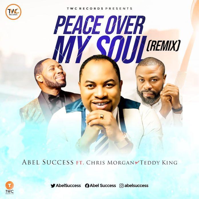 Abel Success - Peace Over My Soul Mp3