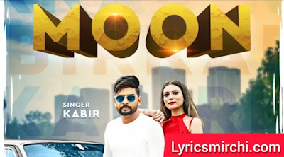 Moon मून Song Lyrics | Kabir | Latest Punjabi Song 2020