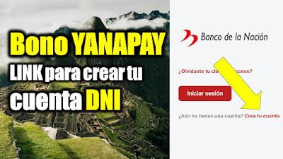 LINK para activar tu cuenta DNI y cobrar el BONO YANAPAY