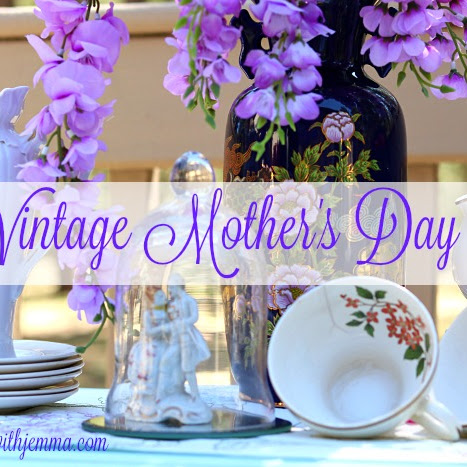 Vintage Style Mother's Day On Our Patio