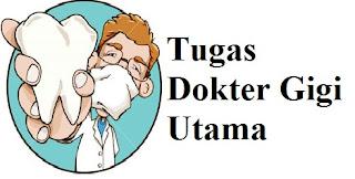 Uraian Tugas Dokter Gigi Utama