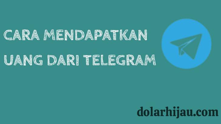 cara mendapatkan uang dari telegram 2021