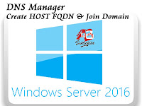 DNS Manager | Create Host FQDN  | Join Domain| Windows Server 2016