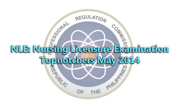 NLE: Nursing Licensure Examination Topnotchers May 2014