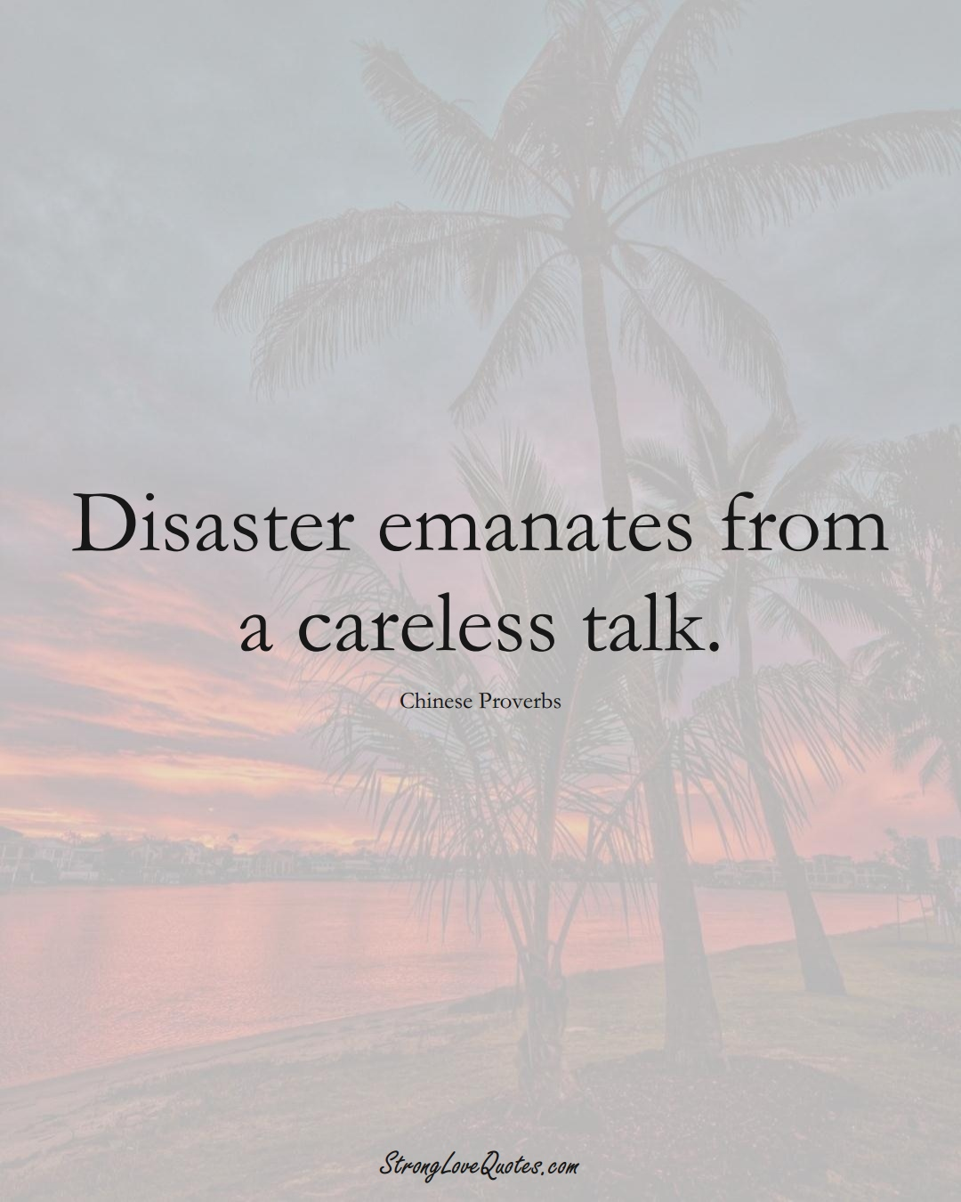 Disaster emanates from a careless talk. (Chinese Sayings);  #AsianSayings
