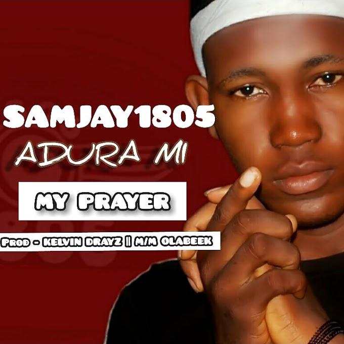SAMJAY1805 – ADURA MI [HUSTLERs ANTHEM]