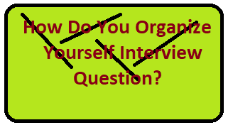Organized Interview Questions