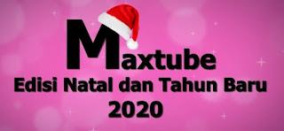 Download Maxtube Apk Spesial Natal dan Tahun Baru 2020